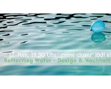 Reflecting Water – Design & Nachhaltigkeit