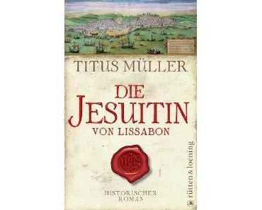 Titus Müller – Die Jesuitin von Lissabon