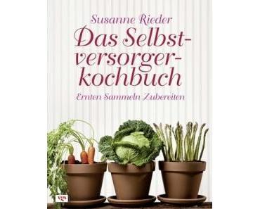 Buch: Das Selbstversorgerkochbuch von Susanne Rieder