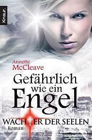Wächter der Seelen – Gefährlich wie ein Engel von Annette McCleave