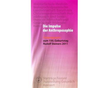 Impulse der Anthroposophie - Fest in Hannover zum 150. Geburtstag Rudolf Steiners, Februar 2011