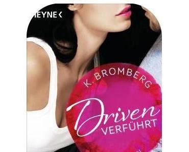 Rezension K. Bromberg: Driven 01 - Verführt