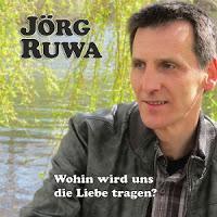 Jörg Ruwa - Wohin Wird Uns Die Liebe Tragen
