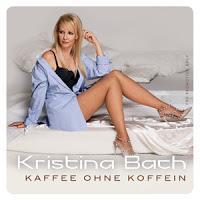 Kristina Bach - Kaffee Ohne Koffein