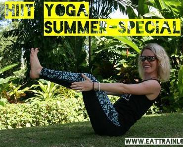 Summer-Special: Der kostenlose HIIT Yoga Trainingsplan plus große Mitmach-Aktion!