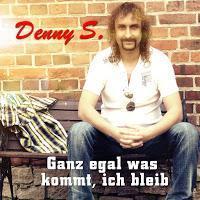 Denny S. - Ganz Egal Was Kommt Ich Bleib