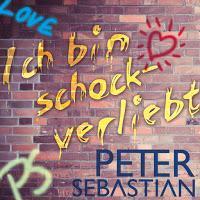 Peter Sebastian - Ich Bin Schockverliebt