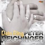 Peter Reichinger - Dein Ring
