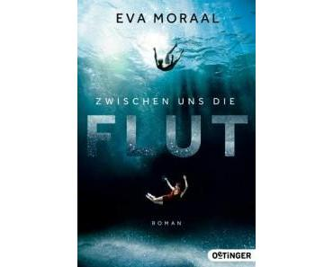 [Rezension] Eva Moraal – Zwischen uns die Flut ( Print)