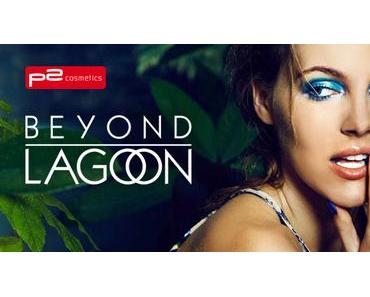 "[Preview] p2 Limited Edition ""Beyond Lagoon"""