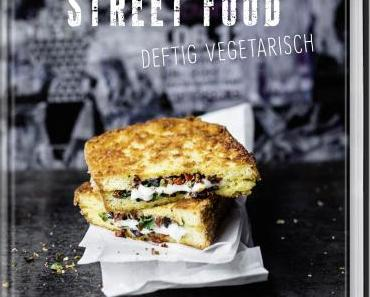 Rezension: Street Food – Deftig vegetarisch {inkl. 3 Originalrezepte}