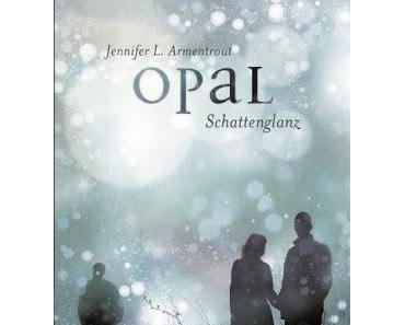 {Rezension} Jennifer L. Armentrout - Opal. Schattenglanz
