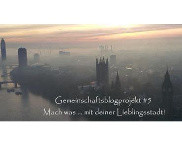 Gemeinschaftsblogprojekt #5: Mach was … mit deiner Lieblingsstadt!