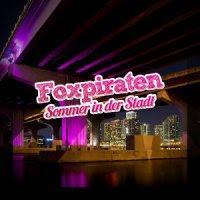 Foxpiraten - Sommer In Der Stadt