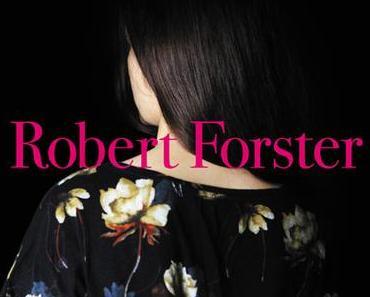 Robert Forster: Wieder wilder