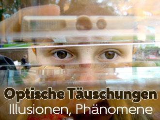 Optische Täuschungen, Illusionen & Seh-Phänomene