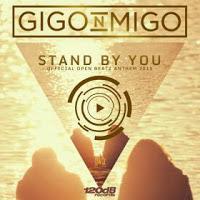 Gigo N Migo - Stand By You