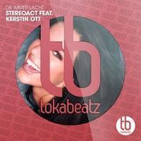 Stereoact feat. Kerstin Ott - Die Immer Lacht - Toka Beatz