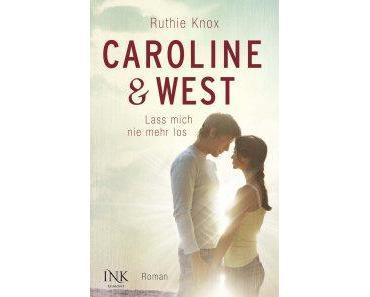 Knox, Ruthie: Caroline & West – Lass mich nie mehr los