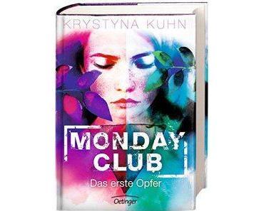 Kuhn, Krystyna: Monday Club – Das erste Opfer
