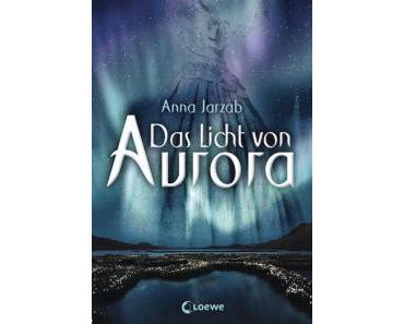 Jarzab, Anna: Das Licht von Aurora