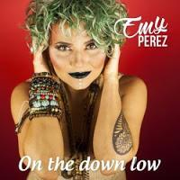 Emy Perez - On the Downlow
