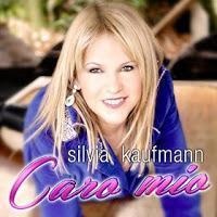 Silvia Kaufmann - Caro Mio