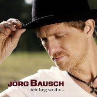 Jörg Bausch - Ich lieg So Da