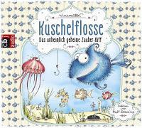 [Rezension] Kuschelflosse — Das unheimlich geheime Zauber-Riff (N. Müller)
