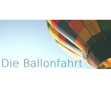 Die Ballonfahrt  #Inspiration