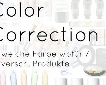 COLOR CORRECTION MAKEUP - WELCHE FARBE WOFÜR / RICHTIG ANWENDEN