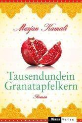 """""""Tausendundein Granatapfelkern"""" von Marjan Kamali ist ein Roman…"""