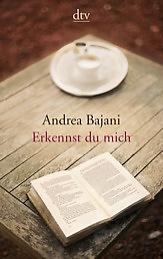 Buchtipp: Andrea Bajani - Erkennst du mich, dtv 2014