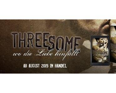 """[Buchvorstellung] """"Threesome: Wo die Liebe hinfällt von Sarah Saxx"""" Romance Edition"""