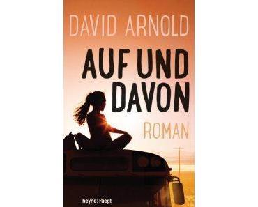 """[Rezension] David Arnold – """"Auf und davon"""""""