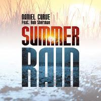 Daniel Curve feat. Rob Sherman - Summer Rain