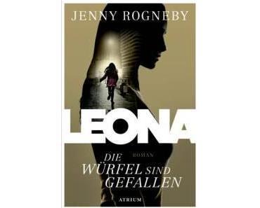 Rogneby, Jenny: Leona – Die Würfel sind gefallen