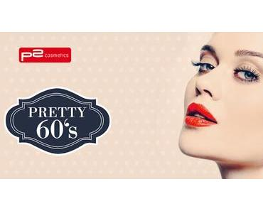 [Preview] p2 Limited Edition: Pretty 60's