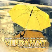 Marta Rosinski feat. Marco Kloss - Verdammt (Und Dann Stehst Du Im Regen)