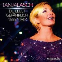Tanja Lasch – Du Lebst Gefährlich Neben Mir