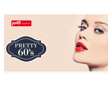 "[Preview] p2 ""Pretty 60's"" Limited Edition"