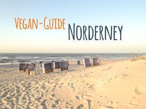 Vegan Essen auf Norderney: Urlaub an der Nordsee