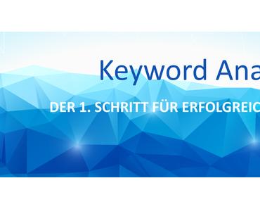 Keyword Analyse – der 1. Schritt für erfolgreiches SEO