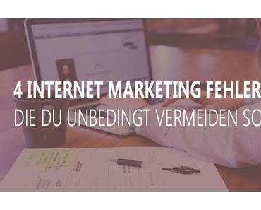 4 Internet Marketing Fehler, die du unbedingt vermeiden solltest