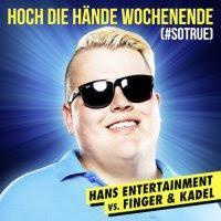Hans Entertainment vs. Finger & Kadel - Hoch Die Hände, Wochenende