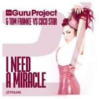 The Guru Project & Tom Franke vs. Coco Star - I Need A Miracle