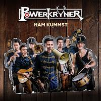 Powerkryner - Ham Kummst (Wenn Du Noch Einmal So Heim Kommst)