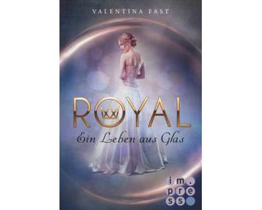 Royal – Ein Leben aus Glas – Valentina Fast