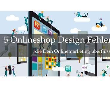 5 Onlineshop Design Fehler, die dein Online Marketing überflüssig machen