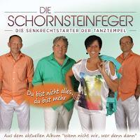 Die Schornsteinfeger - Du Bist Nicht Alles, Du Bist Mehr